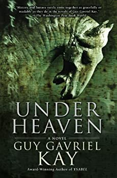Under Heaven by Guy Gavriel Kay