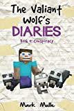The Valiant Wolf's Diaries (Book 9): Conspiracy (An Unofficial Minecraft Diary Book for Kids Ages 9 - 12 (Preteen) (Diary of a Valiant Wolf)