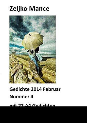 Download Gedichte 2014 Februar Nummer 4 mit 22 A4 Gedichten (German Edition) pdf epub