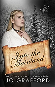 Into The Mainland (Lost Colony Series Book 3) by [Grafford, Jo]
