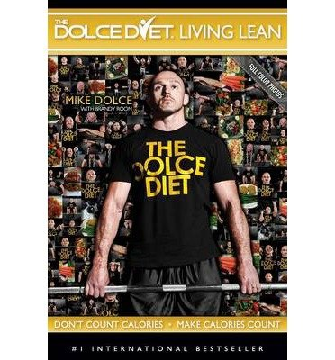 Download [ The Dolce Diet: Living Lean Dolce, Mike ( Author ) ] { Paperback } 2013 pdf