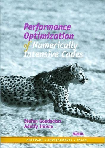 Performance Optimization of Numerically Intensive Codes (Software, Environments and Tools) by Society for Industrial and Applied Mathematics