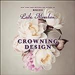 Crowning Design | Leila Meacham