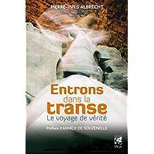 Entrons dans la transe : Le voyage de vérité (Sciences humainesChamanisme) (French Edition)
