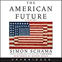 The American Future: A History Audiobook by Simon Schama Narrated by Rupert Degas