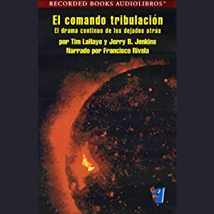 El Comando Tribulacion [Tribulation Force] (Texto Completo) Audiobook
