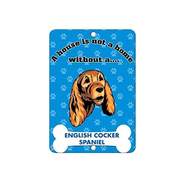 LilithCroft99 A House is Not A Home Without English Cocker Spaniel Dog Metal Signs Vintage Funny Tin Sign 8x12 for Home Decor 1