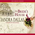 The Bride's House Audiobook by Sandra Dallas Narrated by Nicole Poole