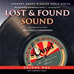 Lost and Found Sound, Volume One | The Kitchen Sisters (Davia Nelson & Nikki Silva),Jay Allison