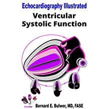 Ventricular Systolic Function (Echocardiography Illustrated Book 5)