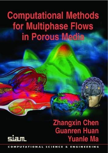 Computational Methods for Multiphase Flows in Porous Media (Computational Science and Engineering)