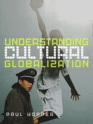 Understanding cultural globalization paul hopper