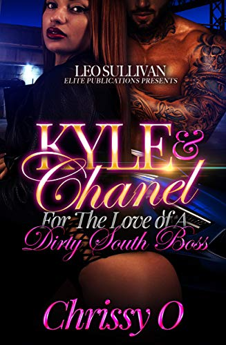 Kyle and Chanel: For the Love of A Dirty South Boss