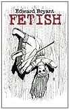 Fetish, Edward Bryant, 1495236617