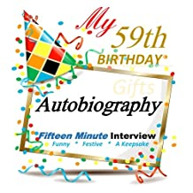 My 59th Birthday Gifts in All Departments: 15 Minute Autobiography, 59th Birthday Decorations in All Departments