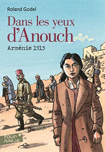Dans les yeux d'Anouch. Arménie, 1915 (Folio Junior) (French Edition)