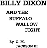 Billy Dixon and the Buffalo Wallow Fight