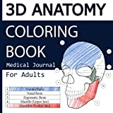img - for 3D Anatomy Coloring Book, Medical Journal For Adults: 3D Human Skeletal System and information + Self Check workbook book / textbook / text book