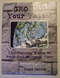 Ground Your Faith, Craig Harris, 0966378326