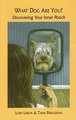 What Dog Are You?: Discovering Your Inner Pooch (I Am A What? Personality Quiz Book Book 1)