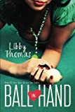 img - for Ball In Hand (Finding Home) (Volume 1) by Libby Thomas (2014-09-16) book / textbook / text book