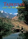Tajikistan and the High Pamirs, Robert Middleton and Huw Thomas, 9622178189