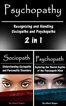 Download for free Psychopathy: Recognizing and Handling Sociopaths and Psychopaths 2 in 1
