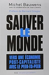 Sauver le monde par Michel Bauwens
