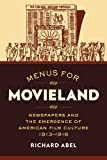 img - for Menus for Movieland: Newspapers and the Emergence of American Film Culture, 1913-1916 book / textbook / text book