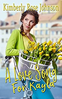 A Love Song for Kayla (Melodies of Love Book 1)