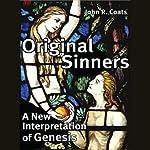 Original Sinners: A New Interpretation of Genesis | John Coats