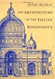 The Architecture of the Italian Renaissance, Peter Murray, 0805210822