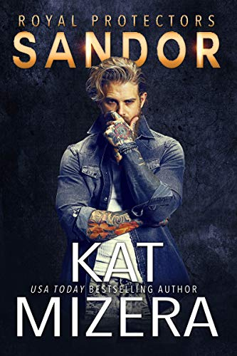 Sandor (Royal Protectors Book 1) by [Mizera, Kat]