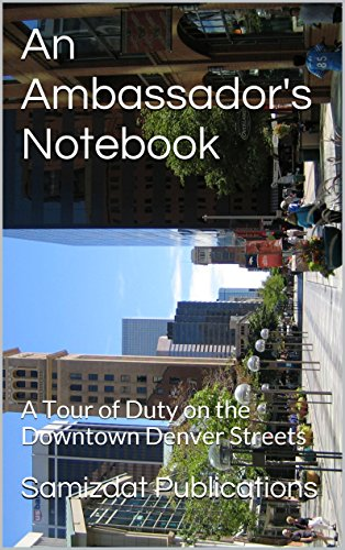 An Ambassador's Notebook: A Tour of Duty on the Downtown Denver - Malls Colorado Denver