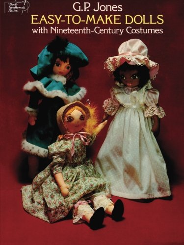 Easy-to-Make Dolls with Nineteenth-Century Costumes (Dover