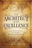 img - for The Architect of Excellence: Creating Personal Success & Happiness Through the Art of Simplicity book / textbook / text book