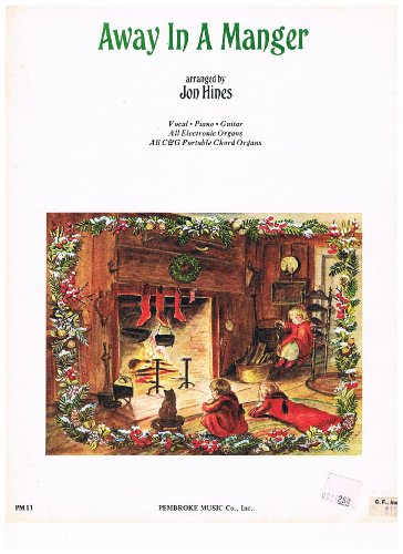 AWAY IN A MANGER - Arr. by Jon Hines Sheet Music (Piano/ Vocal/ Guitar/ All Electronic Organs/ All C&G Portable Chord Organs) 1972 (Away In A Manger Piano Sheet Music)