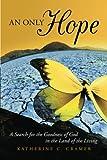 An Only Hope, Katherine C. Cramer, 1490825738