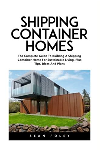 Wondrous Shipping Container Homes The Complete Guide To Building A Complete Home Design Collection Papxelindsey Bellcom