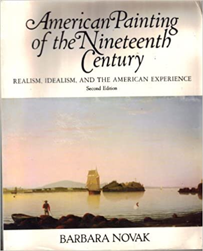 Book American Painting of the Nineteenth Century: Realism, Idealism and the American Experience (Icon Editions) by Barbara V. Novak (1979-11-07)