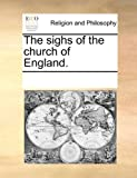 The Sighs of the Church of England, See Notes Multiple Contributors, 1170269605