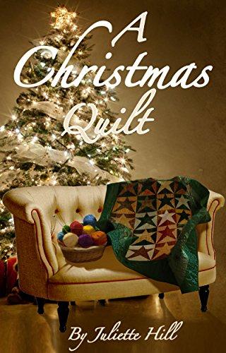 A Christmas Quilt (Juliette Hill's Christmas Shorts Book 6)