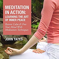 Meditation in Action: Learning the Art of Inner Peace