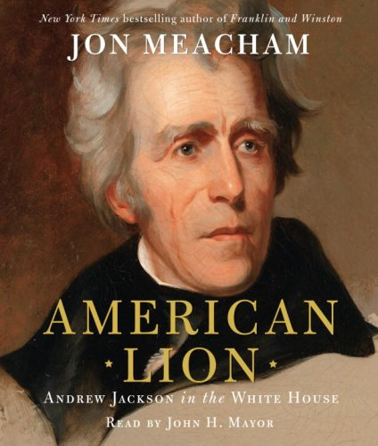 American Lion: Andrew Jackson in the White House by Random House Audio