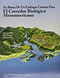 img - for Defining the Common Ground for The Mesoamerican Biological Corridor Spanish Version (Spanish Edition) book / textbook / text book