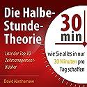 Die Halbe-Stunde-Theorie: Wie Sie alles in nur 30 Minuten pro Tag schaffen Hörbuch von David Abrahamson Gesprochen von: Markus Meuter