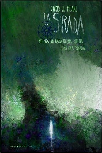 La Sirada: No era un hada, ni una sirena. Era una sirada.: Amazon.es: Chris J. Peake, Ignacio Canete: Libros