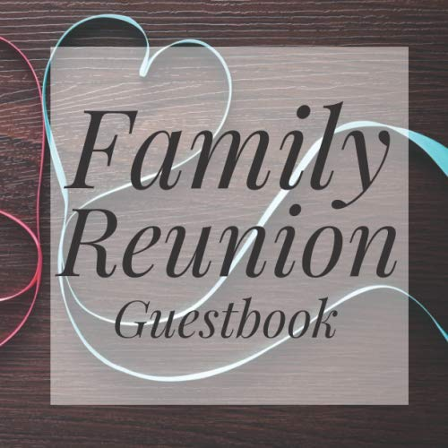 Family Reunion Guestbook: Ribbon Hearts rustic Guest Event Signing Book - Visitor Message Log Organizer w/ Photo Space - Name Registry Comment Advice ... Present for Special Memories/Party Reception