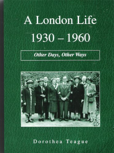 Download A London Life, 1930-1960: Other Days, Other Ways PDF Text fb2 book