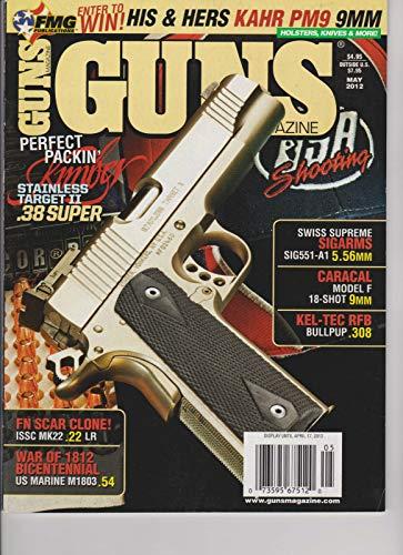 Guns Magazine May 2012 Sigarms, Caracal, Kel-Tec RFB, FN Scar Clone,War of 1812. ()